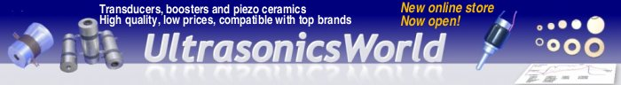 Ultrasonics World online ultrasonic component store - transducers / converters, boosters and piezo-ceramics - high quality, low prices and fully compatible replacement parts for top brands